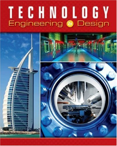 Technology: Engineering & Design Student Edition