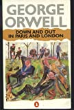 George Orwell Down and Out in Paris and London (Modern Classics)