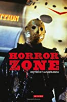Horror Zone: The Cultural Experience of Contemporary Horror Cinema Front Cover