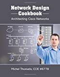 Network Design Cookbook: Architecting Cisco Networks