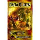 "Svantevit - historischer Romanvon ""Nikolai M. Jakobi"""
