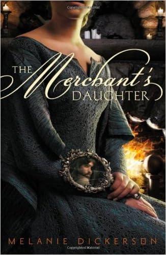 The Merchant's Daughter (Fairy Tale Romance Series) written by Melanie Dickerson