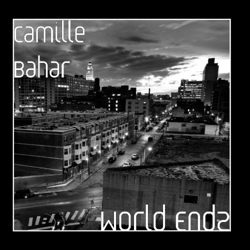 Camille Bahar - World Endz