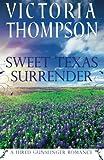 Sweet Texas Surrender (A Hired Gunslinger Romance)