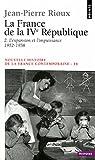 La France de la Quatri�me R�publique: L'Expansion et l'Impuissance (1952-1958)