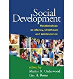 img - for [(Social Development: Relationships in Infancy, Childhood, and Adolescence)] [Author: Marion K. Underwood] published on (September, 2011) book / textbook / text book