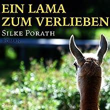 Ein Lama zum verlieben Hörbuch von Silke Porath Gesprochen von: Sabine Karpa