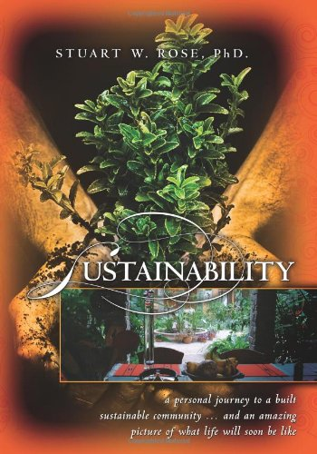 Sustainability: A Personal Journey To A Built Sustainable Community...And An Amazing Picture Of What Life Will Soon Be Like