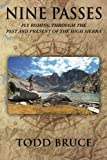 Search : Nine Passes: Fly Fishing through the Past and Present of the High Sierra (Full Color)
