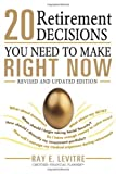 img - for 20 Retirement Decisions You Need to Make Right Now 2nd edition by LeVitre, Ray (2014) Paperback book / textbook / text book