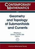 img - for Geometry and Topology of Submanifolds and Currents (Contemporary Mathematics) book / textbook / text book