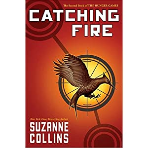 CATCHING FIRE{ THE SECOND BOOK OF THE HUNGER GAMES} BY SUZANNE COLLINS