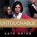 Untouchable (       UNABRIDGED) by Kate Brian Narrated by Cassandra Campbell
