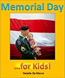 Kids Reading: Memorial Day for Kids - Discover the History and Traditions of Memorial Day (History for Kids)