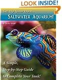 Set Up Your Own Saltwater Aquarium!
