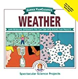 img - for Janice VanCleave's Weather: Mind-Boggling Experiments You Can Turn Into Science Fair Projects book / textbook / text book