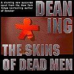 The Skins of Dead Men | Dean Ing