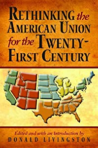 Donald Livingston: Rethinking the American Union for the Twenty-First Century