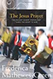 The Jesus Prayer: The Ancient Desert Prayer that Tunes the Heart to God (1557256594) by Mathewes-Green, Frederica