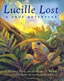 Lucille Lost: A True Adventure (0670060933) by George, Margaret