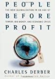 People Before Profit: The New Globalization in an Age of Terror, Big Money, and Economic Crisis (0312306695) by Charles Derber