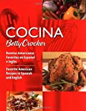 Cocina Betty Crocker: Favorite American Recipes in Spanish and English