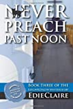 Never Preach Past Noon: A Leigh Koslow Mystery (Volume 3)