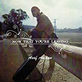 Now That You're Leaving
