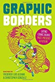 img - for Graphic Borders: Latino Comic Books Past, Present, and Future (World Comics and Graphic Nonfiction) book / textbook / text book