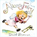 Alice the Fairy (       UNABRIDGED) by David Shannon Narrated by Kate Simses