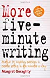 More Five-Minute Writing: 50 Inspiring Exercises In Creative Writing in Five Minutes a Day (1845285093) by Geraghty, Margret