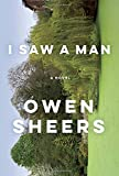 I Saw a Man: A Novel