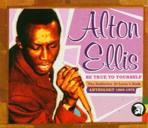 Alton Ellis - Be True To Yourself: Anthology 1965-1973 - Zortam Music
