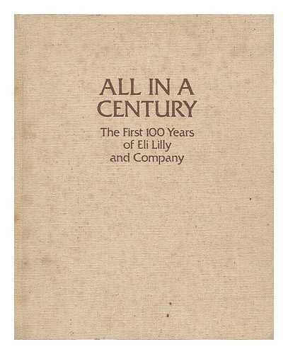 all-in-a-century-the-first-100-years-of-eli-lilly-and-company