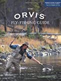 Search : The Orvis Fly-Fishing Guide, Completely Revised and Updated with Over 400 New Color Photos and Illustrations