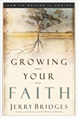 Growing Your Faith, How to Mature in Christ