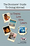 The Boomers' Guide to Going Abroad to Travel | Live | Give | Learn