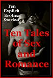 img - for Ten Tales of Sex and Romance: Ten Explicit Sex Erotica Stories book / textbook / text book