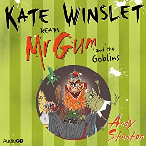 Mr Gum and the Goblins: Mr Gum, Book 3 | [Andy Stanton]