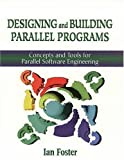 img - for Designing and Building Parallel Programs: Concepts and Tools for Parallel Software Engineering book / textbook / text book