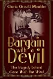 Bargain With A Devil: The Tragedy Behind Gone With The Wind