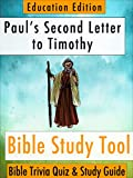 Pauls Second Letter to Timothy: Bible Trivia Quiz & Study Guide - Education Edition (BibleEye Bible Trivia Quizzes & Study Guides - Education Edition Book 16)