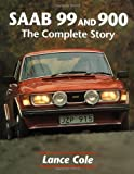 Lance Cole Saab 99 and 900: The Complete Story (Crowood AutoClassic)