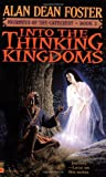 Into the Thinking Kingdoms (0446608041) by Alan Dean Foster