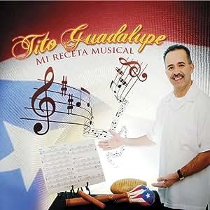 Mi Receta Musical by Guadalupe, Tito [Music CD] - Amazon.com Music