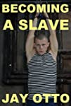 Becoming a Slave (English Edition)