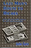 img - for The Lazy Man's Route to Riches book / textbook / text book