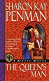 The Queen's Man: A Medieval Mystery (Medieval Mysteries) (034542316X) by Sharon Kay Penman