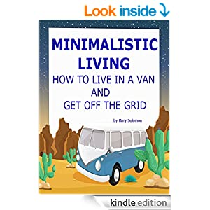 Minimalist living how to live in a van and get off the for Minimalist living amazon