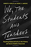 img - for We, the Students and Teachers: Teaching Democratically in the History and Social Studies Classroom book / textbook / text book